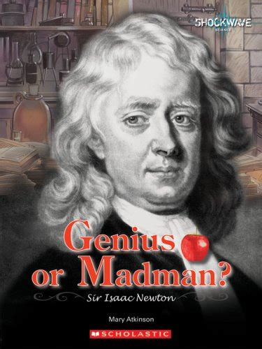 sir isaac newton biography amazon genius or madman sir isaac newton by mary atkinson