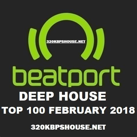 top deep house music beatport top 100 deep house february 2018 housemusic4djs com