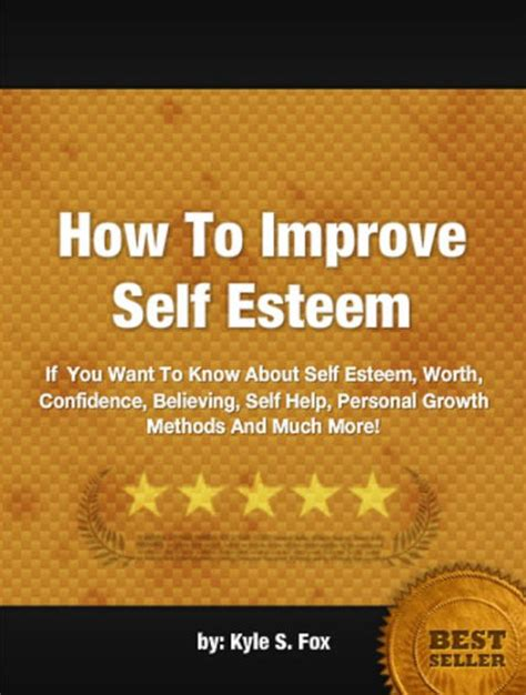 how to get a better self esteem how to improve self esteem if you want to about self