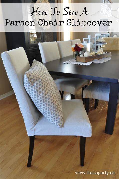 how to sew slipcovers for chairs parson chair slipcovers life is a party