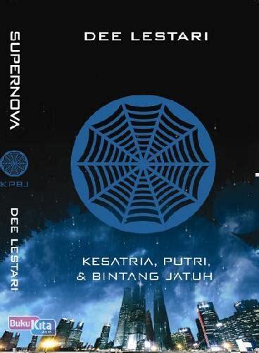 Novel Supernova Ksatria Putri Dan Bintang Jatuh Lestari bukukita supernova 1 kesatria putri dan bintang