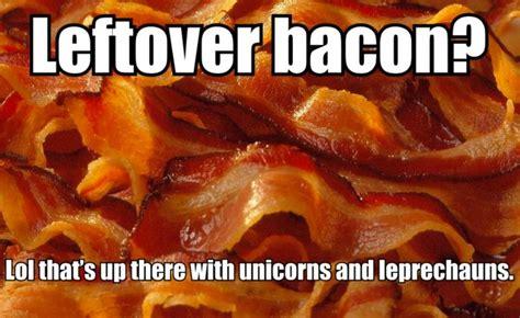 Bacon Memes - leftover bacon meme