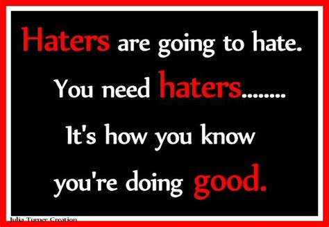 7 Phrases I Cordially Detest by Haters Gonna Quotes Daily Quotes Words Of