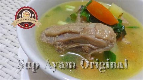 resep membuat cireng original cara membuat sup ayam original resep masakan indonesia
