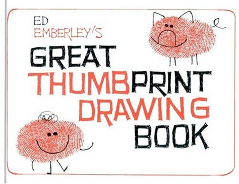 L Drawing Book by Ed Emberley S Great Thumbprint Drawing Book By Ed Emberley