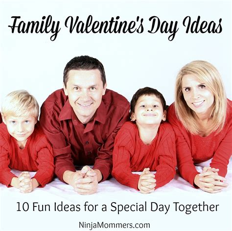 family valentines day ideas family valentines day ideas for a special day together