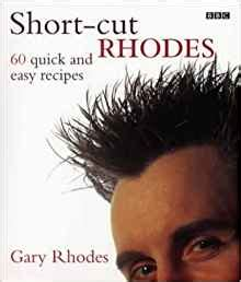 short cut rhodes 60 quick and easy recipes gary rhodes 9780563537366 amazon com books
