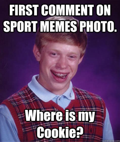 Photo Comment Meme - first comment on sport memes photo where is my cookie