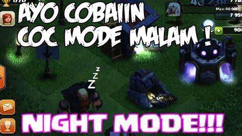 cara membuat mod game coc cara membuat coc mode malam membongkar misteri coc 7