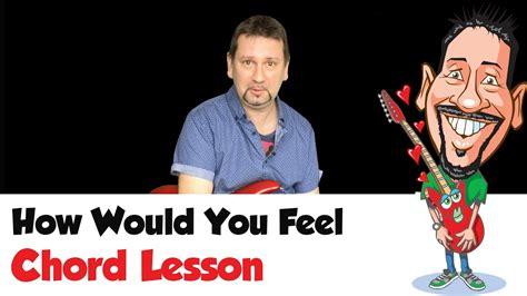 ed sheeran how would you feel chords ed sheeran how would you feel chords youtube