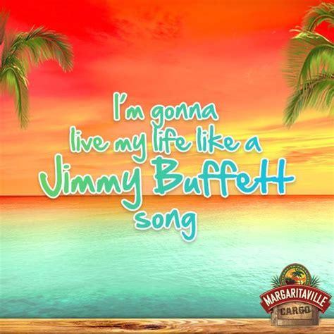 jimmy buffett quotes best 25 jimmy buffett ideas on jimmy buffet