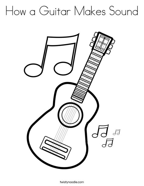 How A Guitar Makes Sound Coloring Page Twisty Noodle Sound Of Coloring Pages