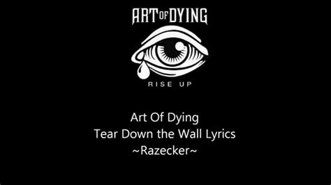 Of Dying Tear The Wall