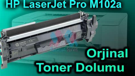 Toner Laserjet Pro M102a hp laserjet pro m102a dolum nasıl yapılır