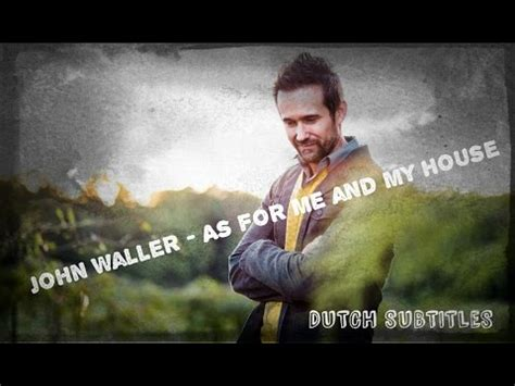 As for me and my house john waller lyrics the marriage