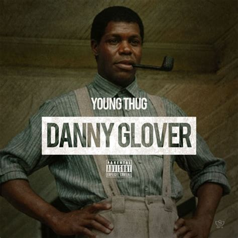 danny glover young thug mp3 young thug danny glover discobelle net