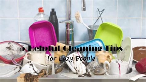 cleaning for lazy people 5 helpful cleaning tips for lazy people worthview