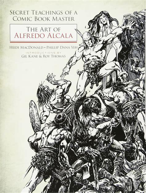 secret teachings of a 0486800415 secret teachings of a comic book master the art of alfredo alcala amazon