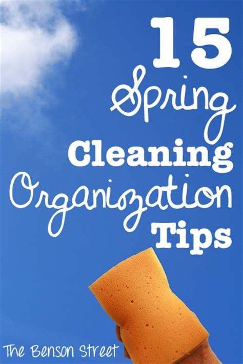 spring cleaning tips 15 spring cleaning organization tips the benson street