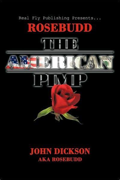libro the pimping of prostitution rosebudd the american pimp by john dickson aka rosebudd paperback barnes noble 174