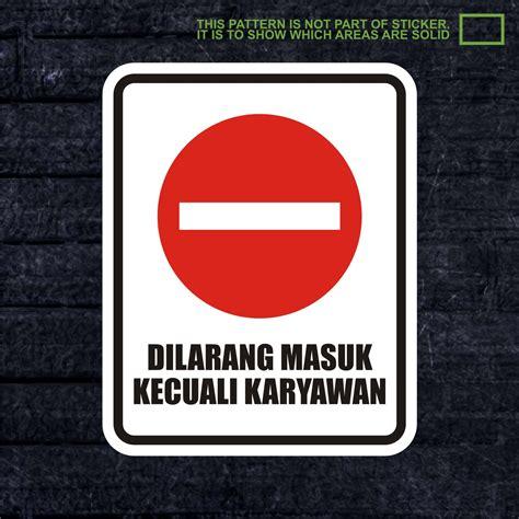 Stiker Tanda Dilarang Masuk jual wskpc011 sticker warning sign dilarang masuk kecuali