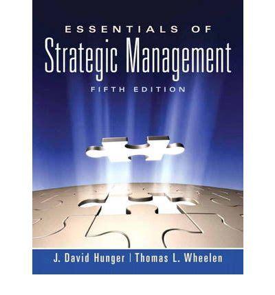 Manajemen Strategis J David Hunger essentials of strategic management j david hunger
