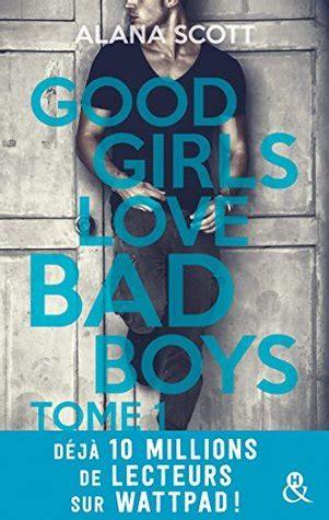 good girls love bad boys tome   alana scott