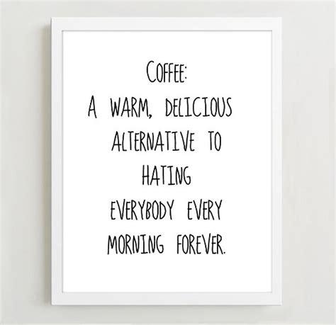 typographic print quote art print wall decor coffee