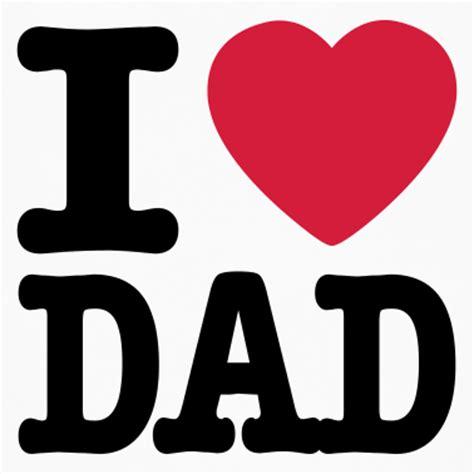 images of love u dad i love u dad quotes quotesgram