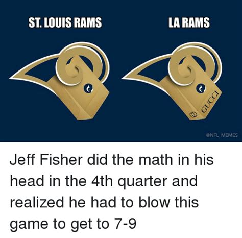 St Louis Rams Memes - 25 best memes about jeff fisher jeff fisher memes
