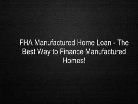 fha manufactured home loan the best way to finance