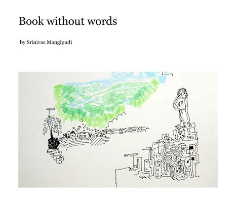 picture book without words book without words by srinivas mangipudi blurb