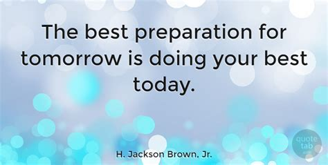Brst Today h jackson brown jr the best preparation for tomorrow
