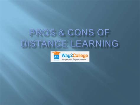 Distance Learning Mba Pros And Cons by Pros Cons Of Distance Learning