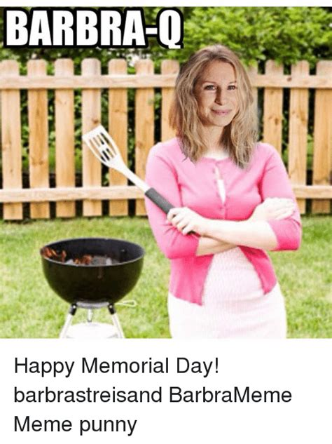 Barbara Meme - barbra q happy memorial day barbrastreisand barbrameme