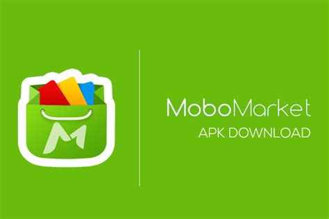 free apk market mobomarket apk free for android version