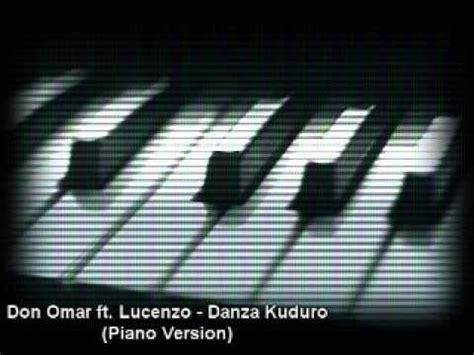 tutorial piano danza kuduro don omar ft lucenzo danza kuduro piano version youtube