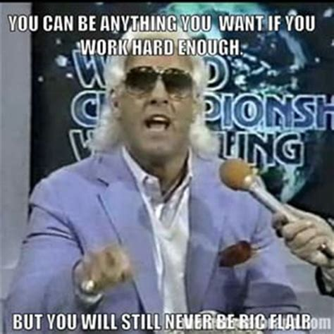 Ric Flair Memes - nature boy ric flair quotes quotesgram