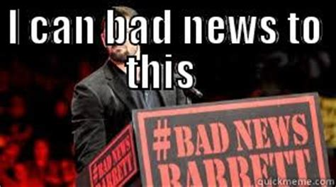 Bad News Barrett Meme - bad news barrett quickmeme