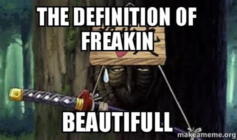 What Is The Definition Of Meme - the definition of freakin beautifull make a meme