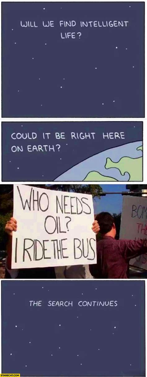 Search For Memes - will we find intelligent life on earth who needs oil i