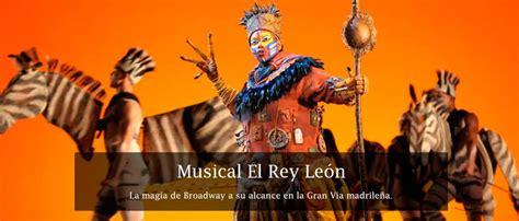 imagenes musical rey leon musical el rey le 243 n oferta entrada hotel 4 en el centro