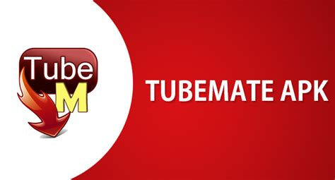 tubemate apk tubemate app tubemate apk for android ios all versions