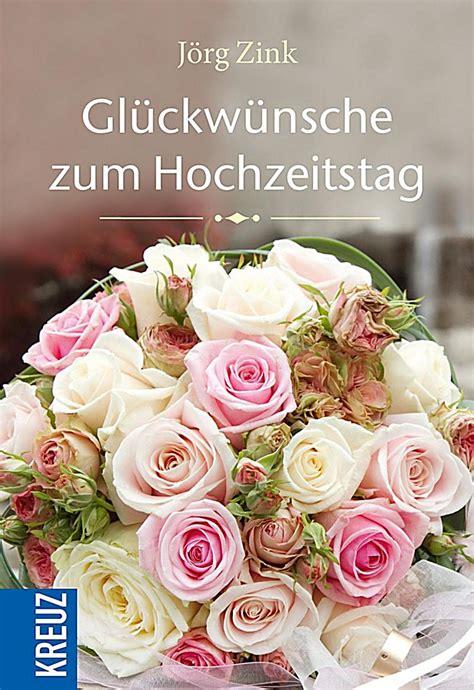 Zum Hochzeitstag by Gl 252 Ckw 252 Nsche Zum Hochzeitstag Buch Bei Weltbild Ch Bestellen
