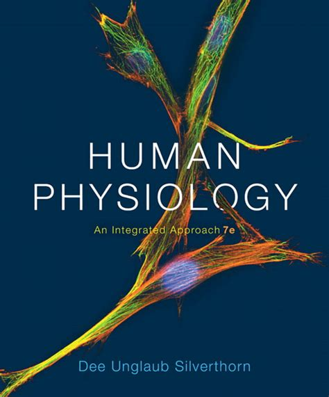 human physiology an integrated approach 7th edition silverthorn human physiology an integrated approach 7th