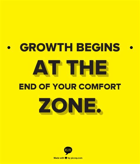 there is no growth in the comfort zone witty talk 123 entrepreneurial quotes likely to get you