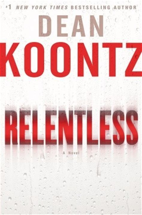 a relentless books relentless by dean koontz reviews discussion bookclubs