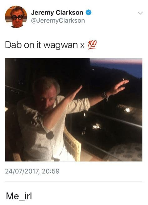 on it clarkson dab on it wagwanx 24072017 2059 clarkson meme on sizzle
