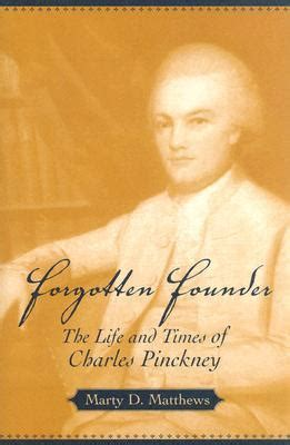 george forgotten founder books forgotten founder the and times of charles pinckney