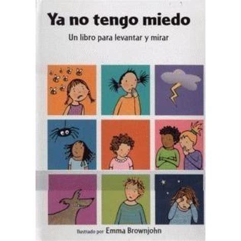 libro el miedo a la libros para superar los miedos infantiles departamento de orientaci 243 n